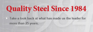 Quality Steel Since 1984